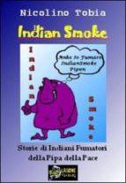 Indian Smoke - Storie di Indiani Fumatori della Pipa della Pace VERSIONE PDF (ebook)