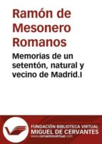 Memorias de un setentón, natural y vecino de Madrid. I (ebook)