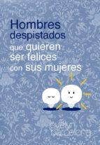 HOMBRES DESPISTADOS QUE QUIEREN SER FELICES CON SUS MUJERES (ebook)