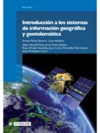 Introducción a los sistemas de información geográfica y geotelemática (ebook)