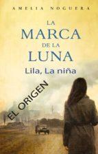 La marca de la luna. Lila, la niña. El origen (ebook)