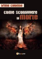 Come sconfiggere la morte (ebook)