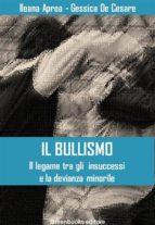 Il bullismo - Il legame tra gli  insuccessi e la devianza minorile (ebook)