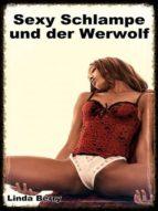 Sexy Schlampe und der Werwolf (ebook)