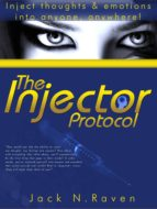 The Injector Protocol: How To Inject Your Essence Literally Into Everything! (ebook)
