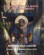 DESCUBRIENDO A JESÚS EN LA EUCARISTÍA (ebook)
