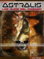 Astralis – Los Hijos Del Pasado (ebook)