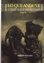 Lo que anduve y dejé a los márgenes. Tomo II (ebook)