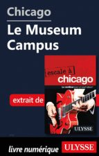 Chicago - Le Museum Campus (ebook)