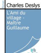 L'Ami du village - Maître Guillaume (ebook)