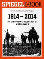 1914 - 2014 - The Disturbing Relevance of World War I (ebook)