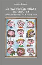Le categorie umane secondo me - Trattazione semiseria della natura umana (ebook)