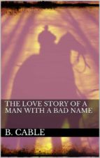 The Love Story of a Man with a Bad Name (ebook)