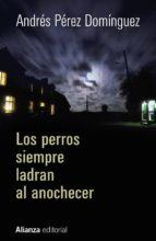 Los perros siempre ladran al anochecer (ebook)