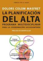 La planificación del alta. Programa multidisciplinar para la coordinación sociosanitaria (ebook)