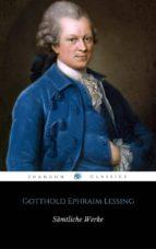 Sämtliche Werke von Gotthold Ephraim Lessing (mit Fußnoten) (ShandonPress) (ebook)