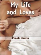 My Life and Loves (Vol I) (ebook)