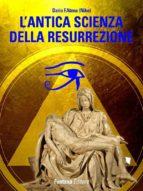 L'antica scienza della resurrezione (ebook)