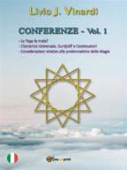 CONFERENZE, Vol. I - Lo Yoga fa male? / L'Isoterico Universale, Gurdjieff e continuatori / Considerazioni relative alle problematiche della Magia (ebook)