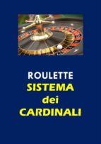 Roulette. Sistema dei Cardinali (ebook)