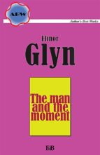 The Man and the Moment (ebook)