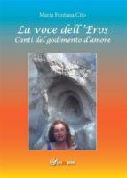 La voce dell'Eros. Canti del godimento d'amore (ebook)