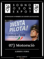 Sogno o son Expo? - 07 Motorsciò (ebook)