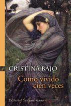Como vivido cien veces (Biblioteca Cristina Bajo) (ebook)