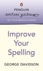Penguin Writers' Guides: Improve Your Spelling (ebook)