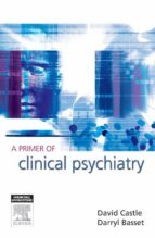 A Primer of Clinical Psychiatry (ebook)