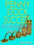 Penny Stock Success: Tips for Investing in Cheap Stocks (ebook)