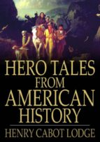 Hero Tales from American History (ebook)