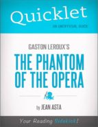 Quicklet on Gaston Leroux's The Phantom of the Opera (CliffsNotes-like Summary, Analysis, and Commentary) (ebook)