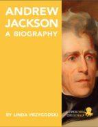 Andrew Jackson: A Biography (ebook)