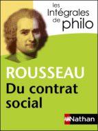 Intégrales de Philo - ROUSSEAU, Du contrat social (ebook)