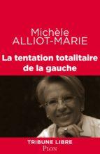 La tentation totalitaire de la gauche (ebook)