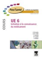 UE 6 - Initiation à la connaissance du médicament - Manuel (ebook)