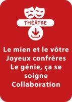 Le mien et le vôtre ; Joyeux confrères ; Le génie, ça se soigne ; Collaboration (ebook)