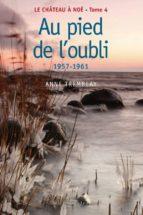 Le château à Noé, tome 4: Au pied de l'oubli (ebook)