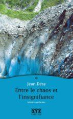 Entre le chaos et l'insignifiance : histoires médicales (ebook)