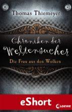 Chroniken der Weltensucher - Die Frau aus den Wolken (ebook)