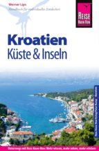 Reise Know-How Kroatien - Küste und Inseln: Reiseführer für individuelles Entdecken (ebook)