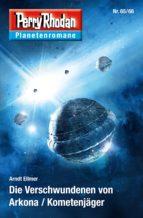 Planetenroman 65 + 66: Die Verschwundenen von Arkona / Kometenjäger (ebook)