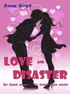 LOVE AND DISASTER - ER LIEBT MICH ... ER LIEBT MICH NICHT