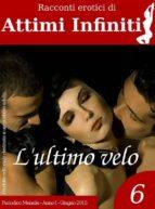 ATTIMI INFINITI n.6 - L'ultimo velo (ebook)