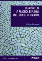 Desarrollar la práctica reflexiva en el oficio de enseñar (ebook)
