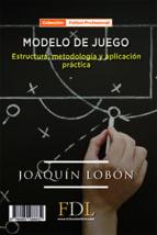 Modelo de juego: Estructura, metodología y aplicación práctica