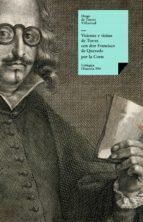 Visiones y visitas de Torres con don Francisco de Quevedo por la Corte (ebook)