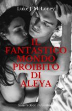 Il fantastico mondo proibito di Aleya (ebook)
