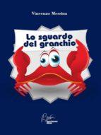 Lo Sguardo Del Granchio (ebook)